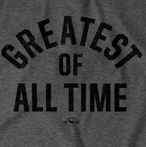 """Greatest Of All Time"" Gray T-shirt"