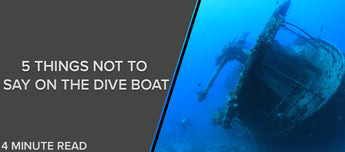 5 Things Not to Say on the Dive Boat