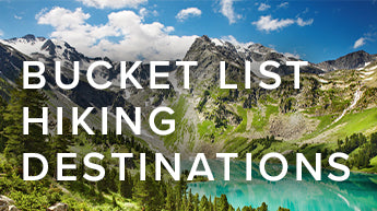 Bucket List Hiking Destinations