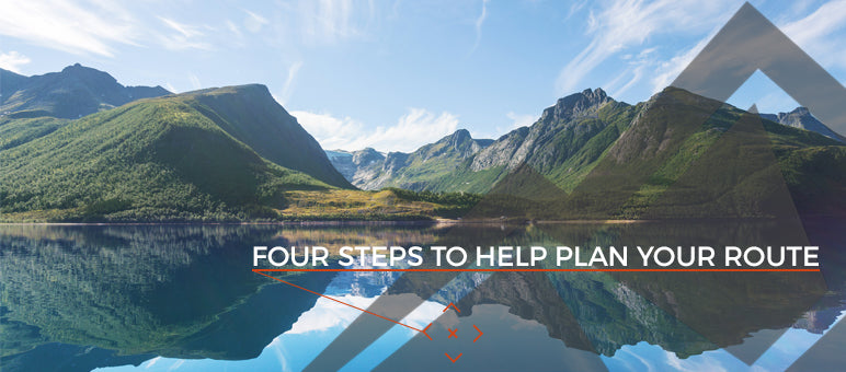 Four steps to help plan your route