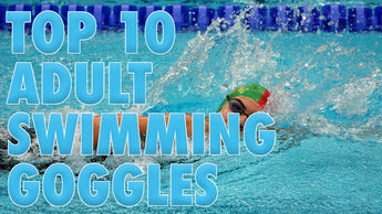 Top 10 Adult Swimming Goggles