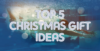 Top 5 Christmas Gift Ideas For Swimmers 2017