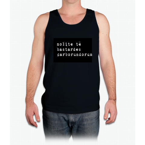 """Don't let the bastards grind you down"" Latin - white on black - Mens Tank Top"