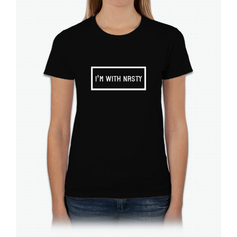 """I'm with Nasty"" Election 2016 - Hillary Clinton Womens T-Shirt"