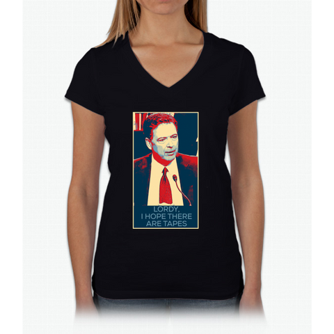 """Lordy, I hope there are tapes"" - James Comey Womens V-Neck T-Shirt"