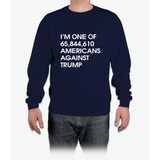 I'M ONE OF 65,844,610 AMERICANS AGAINST TRUMP Long Sleeve T-Shirt