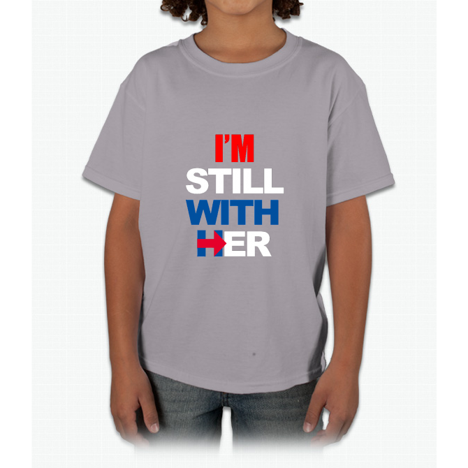 I'm Still With Her Hillary Clinton Support Young T-Shirt