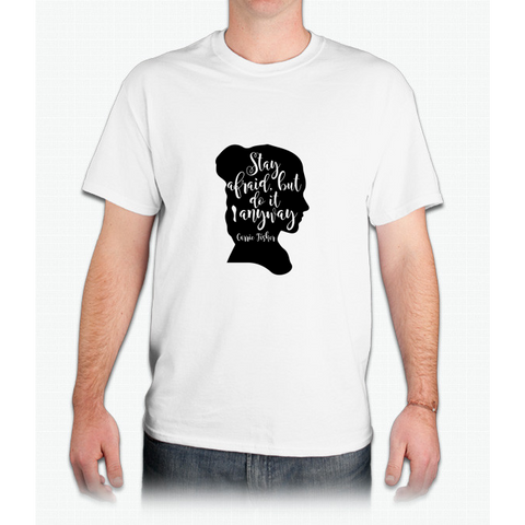 Stay Afraid, But Do It Anyway - Carrie Fisher quote - Mens T-Shirt