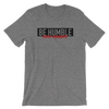 Be Humble X Stay Hungry - Unisex Tee