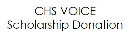 CHS VOICE Scholarship Donation