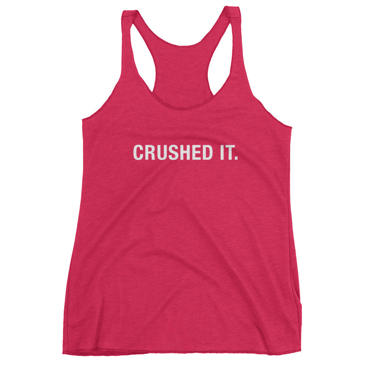 {Crushed It} • Ladies Racerback Tank • COLOR OPTIONS