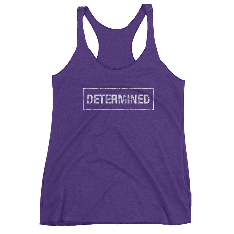 {Determined} • Ladies Racerback Tank • COLOR OPTIONS