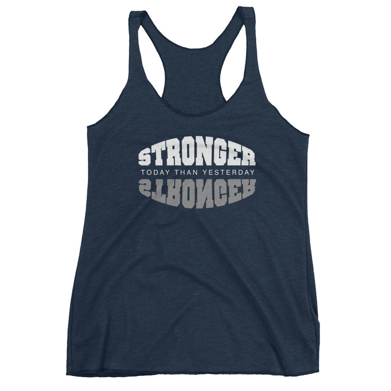 {Stronger Than Yesterday} • Ladies Racerback Tank • COLOR OPTIONS