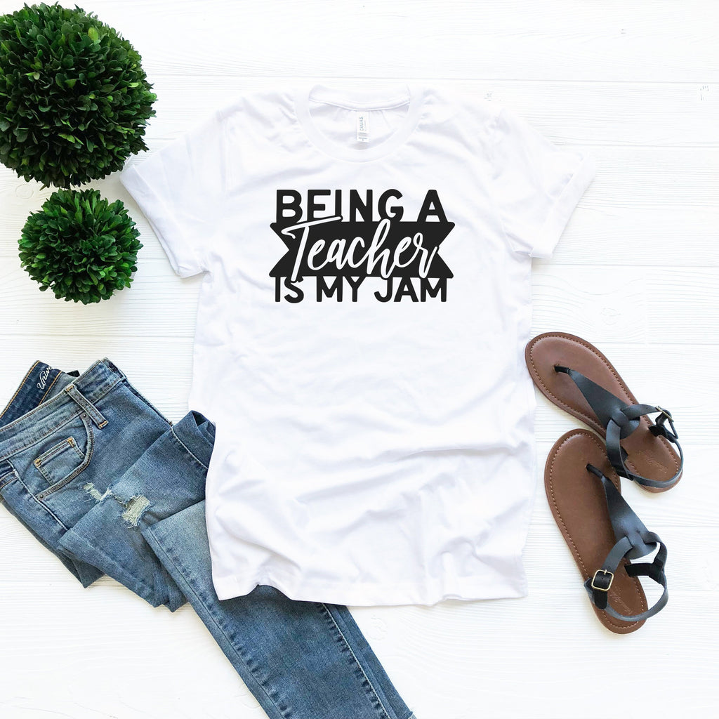 Teacher Shirt, Being a Teacher Is My Jam, Back to School, Gift for Teacher
