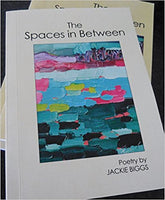 Jackie Biggs - The Spaces in Between , signed by the author.