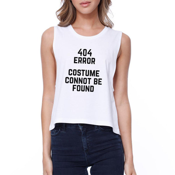 """404 Error Costume Cannot Be Found"" Funny Halloween Crop Tank Top"