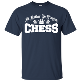 """I'd Rather Be Playing Chess"" Ultra Cotton T-Shirt"