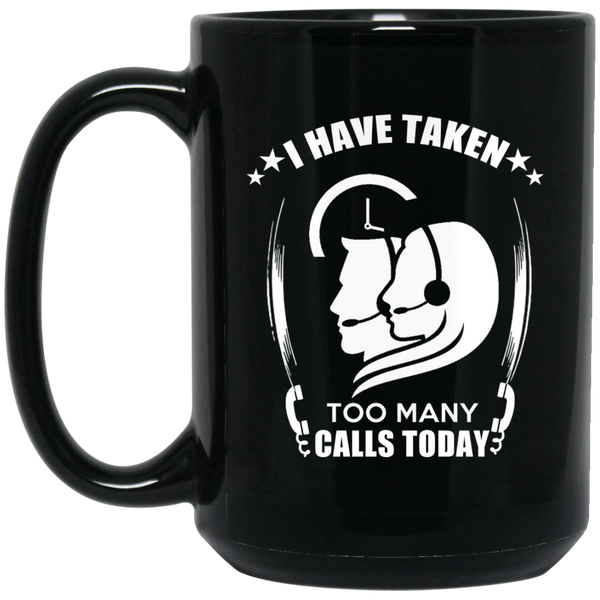 """Too Many Calls"" 15 oz. Black Mug"