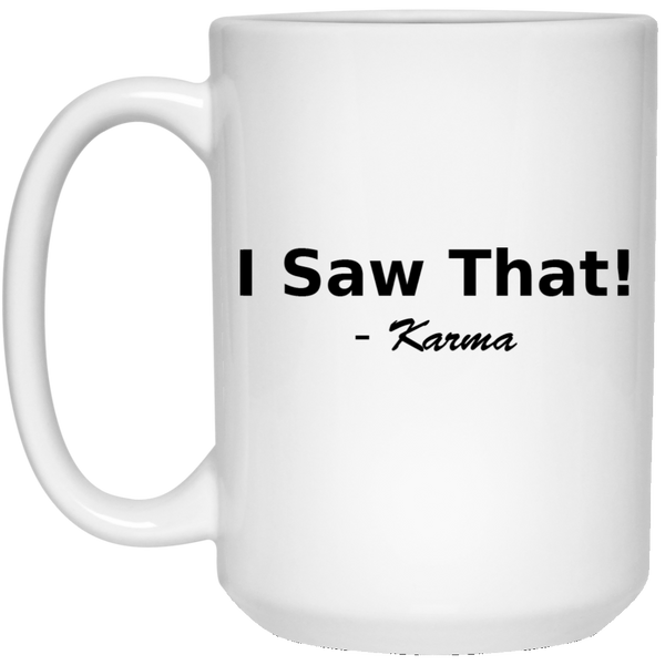 """I Saw That!"" 15 oz. White Mug"