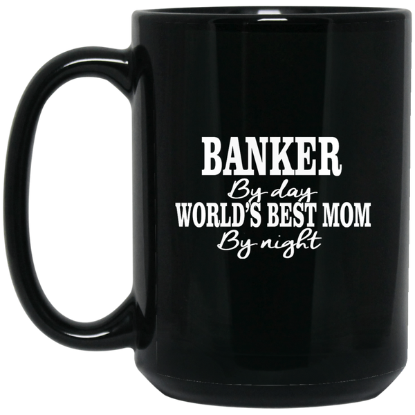 """Banker By Day"" 15 oz. Black Mug"