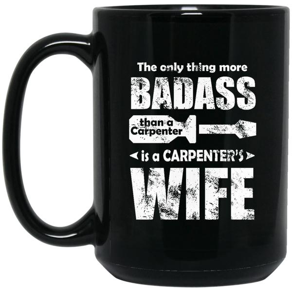 """Carpenter's Wife"" 15 oz. Black Mug"
