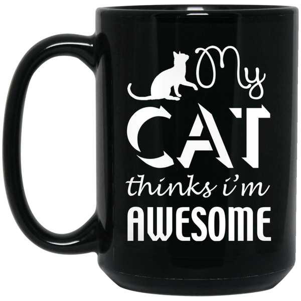 """My Cat Thinks I'm Awesome"" 15 oz. Black Mug"