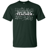 """Trust Me, I'm A Teacher"" Ultra Cotton T-Shirt"