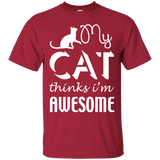 """My Cat Thinks I'm Awesome"" Ultra Cotton T-Shirt"