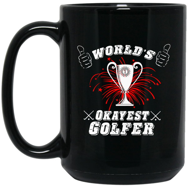 """World's Okayest Golfer"" 15 oz. Black Mug"