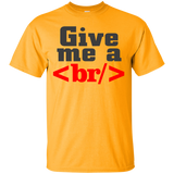 """Give Me A <br/>"" Ultra Cotton T-Shirt"