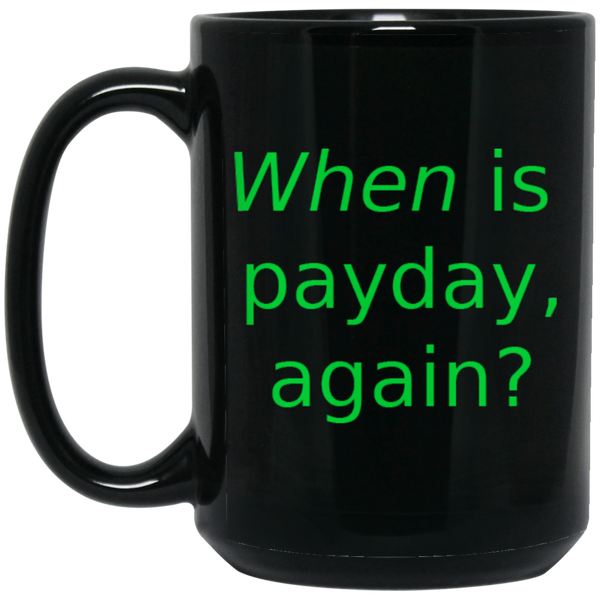 """Payday"" 15 oz. Black Mug"