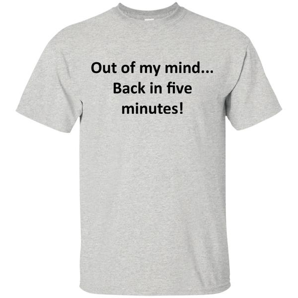 """Out of My Mind"" Ultra Cotton T-Shirt"