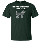 """My Dog Better Than Yours"" Ultra Cotton T-Shirt"