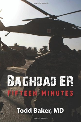BAGHDAD ER: FIFTEEN MINUTES  [paperback] - Veteran Leaders - Books by Veterans