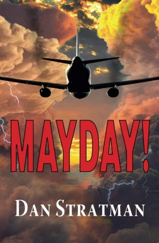 MAYDAY: A Frighteningly Realistic Aviation Thriller - Veteran Leaders - Books by Veterans