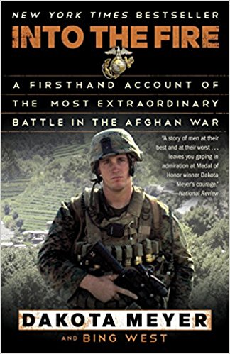INTO THE FIRE: A FIRSTHAND ACCOUNT OF THE MOST EXTRAORDINARY BATTLE IN THE AFGHAN WAR [paperback] - Veteran Leaders - Books by Veterans