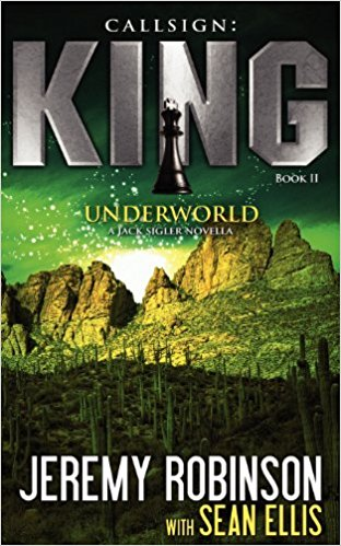 CALLSIGN: KING -UNDERWORLD (A Jack Sigler Thriller Book 2) [paperback] - Veteran Leaders - Books by Veterans