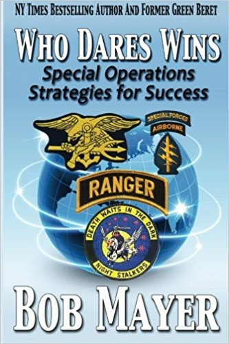 WHO DARES WINS: SPECIAL OPERATIONS STRATEGIES FOR SUCCESS (Volume 1)  [paperback]