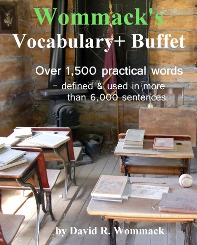 WOMMACK'S VOCABULARY+ BUFFET: Vocabulary, Word Usage, Pronunciation, Foreign Phrases, Confusing Words, Quotations, Poems, Nursery Rhymes, Great Artists, Architects, Architecture, Classic Books. [ebook] - Veteran Leaders - Books by Veterans