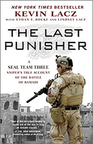 THE LAST PUNISHER: A SEAL TEAM THREE SNIPER'S TREE ACCOUNT OF THE BATTLE OF RAMADI - Veteran Leaders - Books by Veterans