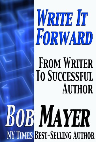 WRITE IT FORWARD: From Writer to Successful Author (Writing)  [ebook] - Veteran Leaders - Books by Veterans