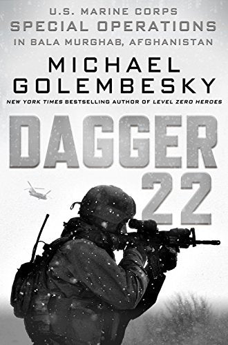 DAGGER 22: U.S. Marine Corps Special Operations in Bala Murghab, Afghanistan [paperback]] - Veteran Leaders - Books by Veterans