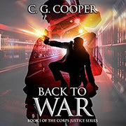 BACK TO WAR Corps Justice Book 1 - Veteran Leaders - Books by Veterans