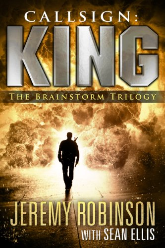 CALLSIGN: KING THE BRAINSTORM TRILOGY (A Jack Sigler Thriller) - Veteran Leaders - Books by Veterans