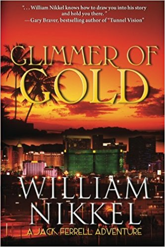 GLIMMER OF GOLD: (A Jack Ferrell Adventure Book 1) -  SIGNED BY AUTHOR - Veteran Leaders - Books by Veterans