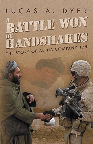 A BATTLE WON BY HANDSHAKES: THE STORY OF ALPHA COMPANY 1/5 [ebook] - Veteran Leaders - Books by Veterans