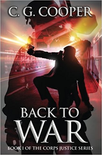 BACK TO WAR (Corps Justice Book 1) [paperback] - Veteran Leaders - Books by Veterans