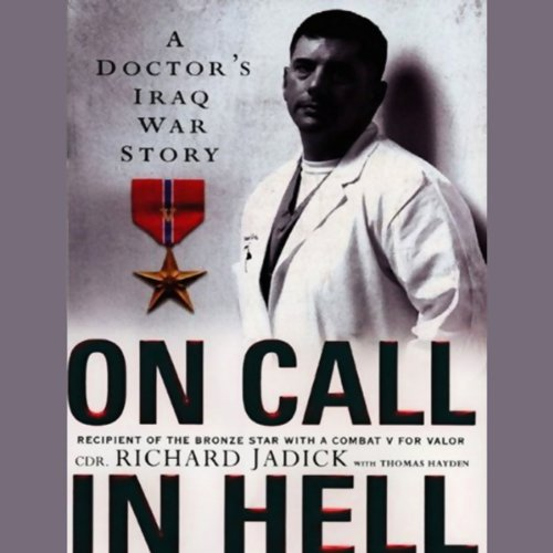 ON CALL IN HELL: A Doctor's Iraq War Story  [audiobook] - Veteran Leaders - Books by Veterans
