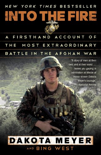 INTO THE FIRE: A FIRSTHAND ACCOUNT OF THE MOST EXTRAORDINARY BATTLE IN THE AFGHAN WAR  [ebook] - Veteran Leaders - Books by Veterans