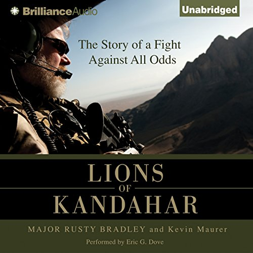 LIONS OF KANDAHAR: The Story of a Fight Against All Odds  [audiobook] - Veteran Leaders - Books by Veterans